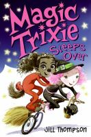 Magic Trixie Sleeps Over
