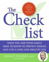 The Checklist : What You and your Family Need to Know to Prevent Disease and Live A Long and Healthy Life