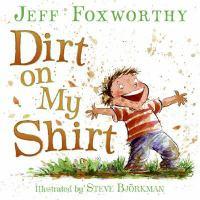 Dirt on My Shirt
