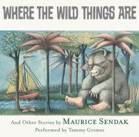 Where the Wild Things Are, and Other Stories