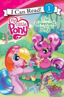 My Little Pony. The Greenest Day