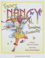 Fancy Nancy, Bonjour, Butterfly
