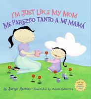 I'm just like my mom = Me parezco tanto a mi mamá