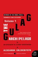 GULAG ARCHIPELAGO VOLUME 1
