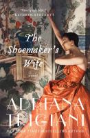 The Shoemaker's Wife, by Adriana Trigiani