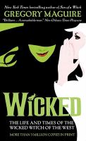 Wicked : the life and times of the Wicked Witch of the West : a novel [paperback]