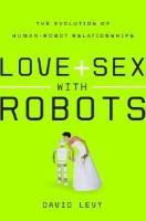 Love + Sex With Robots