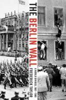 Berlin Wall: A World Divided, 1961-1989