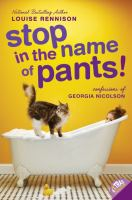 Stop in the Name of Pants! : Confessions of Georgia Nicolson