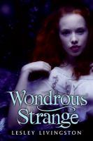 Wondrous strange : a novel.