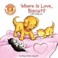 Where Is Love, Biscuit? : A Pet & Play Book