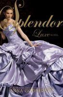 Splendor : a Luxe novel