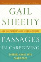 Passages In Caregiving, Turning Chaos Into Confidence