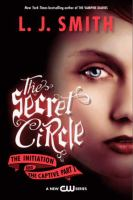 SECRET CIRCLE : THE INITIATION AND THE CAPTIVE PART 1