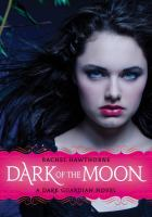 Dark of the Moon : A Dark Guardian Novel