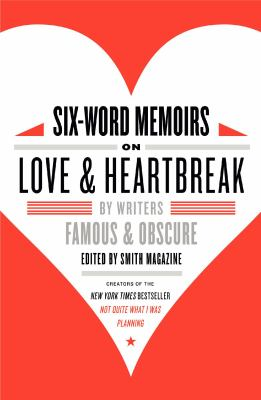 Six-Word Memoirs on Love and Heartbreak cover