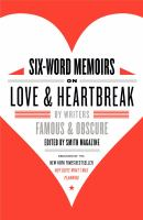 Six-word Memoirs on Love and Heartbreak by Writers Famous & Obscure From Smith Magazine