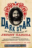 Dark Star : An Oral Biography of Jerry Garcia