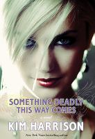 Something deadly this way comes : a novel