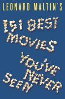 Leonard Maltin's 151 Best Movies You've Never Seen