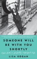Someone Will Be With You Shortly