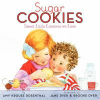 Sugar cookies : sweet little lessons on love