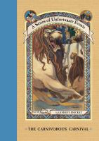 The Carnivorous Carnival: A Series Of Unfortunate Events, Book 9