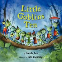 Little Goblins Ten /cby Pamela Jane ; Illustrated by Jane Manning