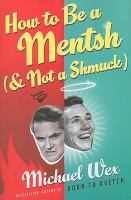 How to Be A Mentsh (and Not A Schmuck)