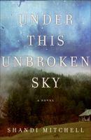 Under This Unbroken Sky