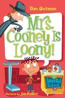 Mrs. Cooney Is Loony!