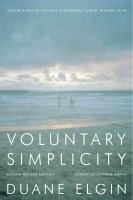 Voluntary simplicity : toward a way of life that is outwardly simple, inwardly rich