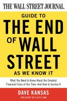 The Wall Street Journal Guide to the End of Wall Street as We Know It