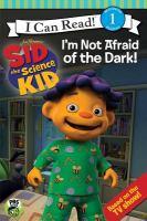 I'm Not Afraid of the Dark!