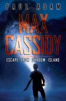 Max Cassidy, Escape From Shadow Island