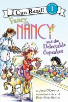 Fancy Nancy and the Delectable Cupcakes