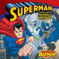 Superman and the Mayhem of Metallo