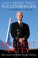 Highest Duty: My Search for what Really Matters, by Chesley Sullenberger
