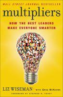 Multipliers : how the best leaders make everyone smarter