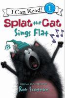 Splat the Cat Sings Flat