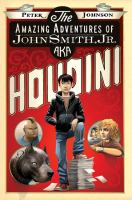 The Amazing Adventures of John Smith, Jr., Aka Houdini