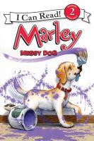 Marley, Messy Dog