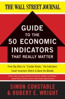 The Wall Street Journal Guide to the 50 Economic Indicators That Really Matter