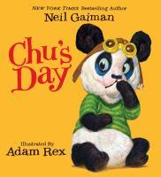 Chu's Day / Neil Gaiman ; Illustrated by Adam Rex