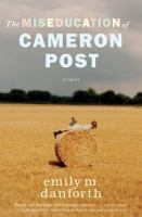 The miseducation of Cameron Post470 p. ; 22 cm.