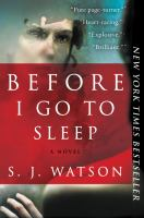 Before I go to sleep : a novel