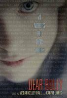 Dear bully : 70 authors tell their stories