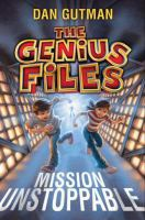 Mission unstoppable [electronic resource] : The Genius Files Series, Book 1.