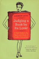 Judging a book by its lover : a field guide to the hearts and minds of readers everywhere