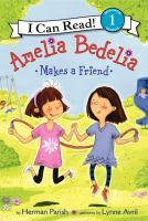 Amelia Bedelia Makes A Friend